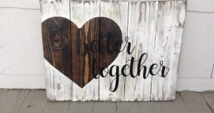 Better Together Rustic Pallet Sign, Rustic Pallet Sign, Handmade Pallet Signs, Rustic Home Decor, Wedding Gift Ideas, Pallet Wood Ideas