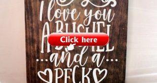 i love you a bushel and a peck sign, wood sign, handmade sign, diy sign, pallet ...