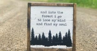 And Into the Forest I Go To Lose My Mind and Find My Soul | Wood Sign | Shiplap Sign | Cabin Wood Si