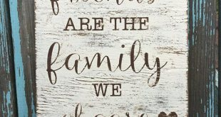 Friends are the family we choose painted wood sign, rustic wood sign, wall decor, best friends, house warming gift, friends and family