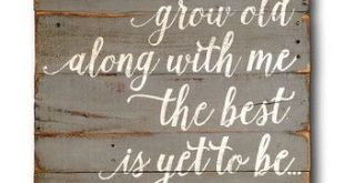 Grow Old With Me Wood Sign - 5th Anniversary Gift - Wedding gift - Gift for her
